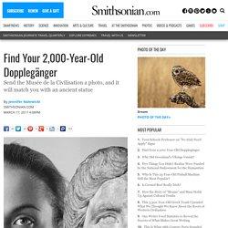 Find Your 2,000-Year-Old Dopplegänger