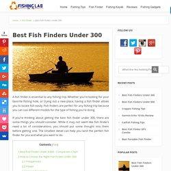 Best Fish Finders Under 300 – Ultimate Guide & Reviews