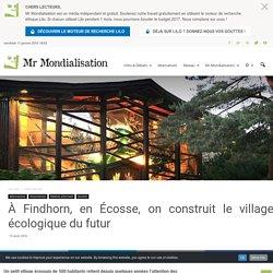 À Findhorn, en Écosse, on construit le village écologique du futur