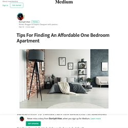 Tips For Finding An Affordable One Bedroom Apartment