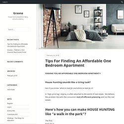 Tips For Finding An Affordable One Bedroom Apartment – Graana