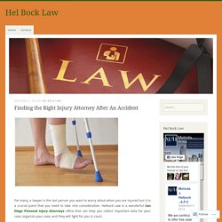 Finding the Right Injury Attorney After An Accident – Hel Bock Law