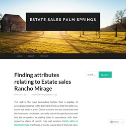 Finding attributes relating to Estate sales Rancho Mirage
