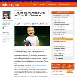 Finding an Authentic Goal for Your PBL Classroom