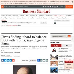 Firms finding it hard to balance ESG with profits, says Eugene Fama