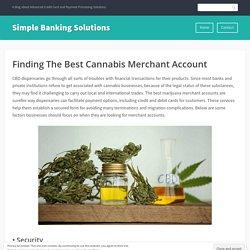 Finding The Best Cannabis Merchant Account