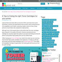 6 Tips to finding the right Toner Cartridges for your printer