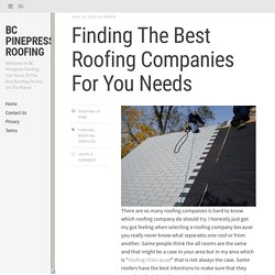 Finding The Best Roofing Companies For You Needs