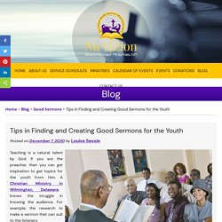 Tips in Finding and Creating Good Sermons for the Youth