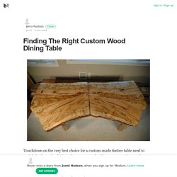 Finding The Right Custom Wood Dining Table – Jenni Hudson – Medium