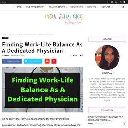 Finding Work-Life Balance As A Dedicated Physician