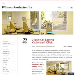 Finding an Efficient Orthodontic Clinic