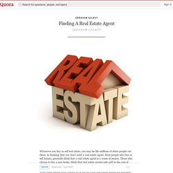 Finding A Real Estate Agent - Abraham Galbut - Quora