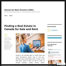 Finding a Real Estate in Canada for Sale and Rent – Houses for Rent Toronto