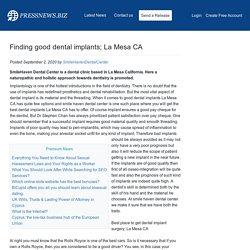 Finding good dental implants; La Mesa CA