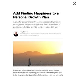 Add Finding Happiness to a Personal Growth Plan: Learn to Cheer Up with Secrets of Happiness from Positive Psychology