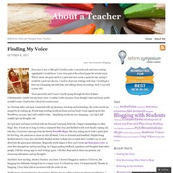 Finding My Voice « About a Teacher