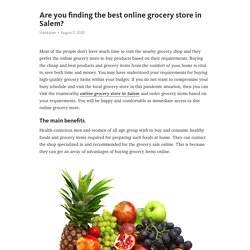 Are you finding the best online grocery store in Salem?