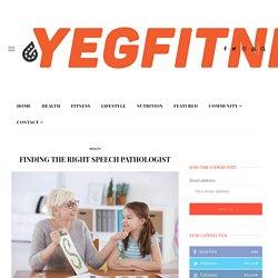 Finding the Right Speech Pathologist - YEG Fitness