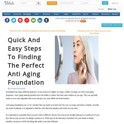 Quick and easy steps to finding the perfect anti aging foundation