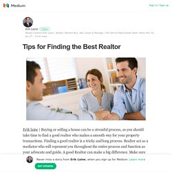 Tips for Finding the Best Realtor – Erik Laine – Medium