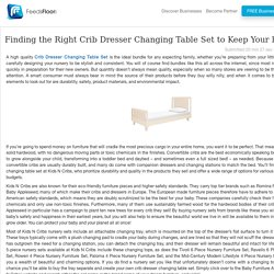 Finding the Right Crib Dresser Changing Table Set to Keep Your Baby Safe