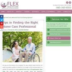 Tips in Finding the Right Home Care Professional