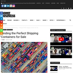 Finding the Perfect Shipping Containers for Sale on the Market