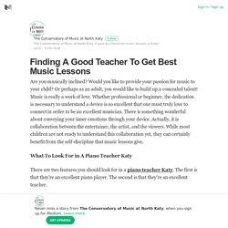 Finding A Good Teacher To Get Best Music Lessons – The Conservatory of Music at North Katy – Medium