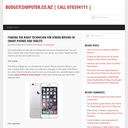 Finding the Right Technician for Screen Repairs of Smart Phones and Tablets