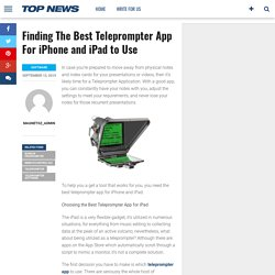 Finding The Best Teleprompter App For iPhone and iPad to Use