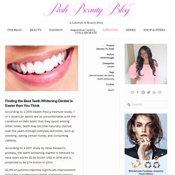 Finding the Best Teeth Whitening Dentist is Easier than You Think — Posh Beauty Blog