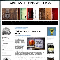 Finding Your Way Into Your Story - WRITERS HELPING WRITERS®
