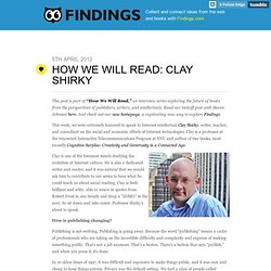 - How We Will Read: Clay Shirky