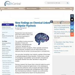 New Findings on Chemical Linked to Bipolar Psychosis