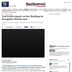 Ted Wells report: 10 key findings in Richie Incognito-Jonathan Martin case
