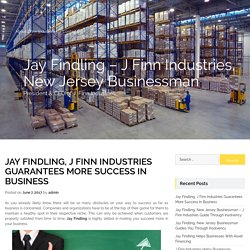 Jay Findling, J Finn Industries Guarantees More Success In Business