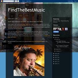 FindTheBestMusic: Geoff Alpert Releases Incredible Jazz Album Open Your Heart