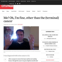 Me? Oh, I'm fine, other than the (terminal) cancer