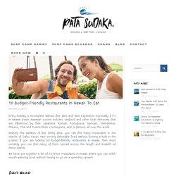 10 Finest Restaurants to Eat In Hawaii on Budget- Pata Sudaka Surf Trips
