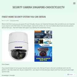 Finest Home Security System You Can Obtain