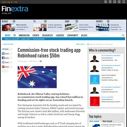 Commission-free stock trading app Robinhood raises $50m