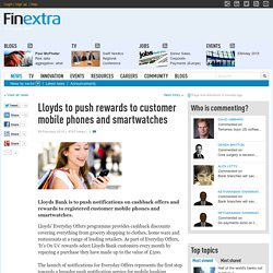 Lloyds to push rewards to customer mobile phones and smartwatches