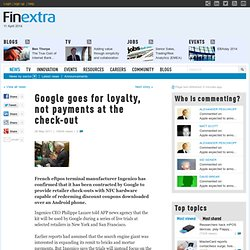 Google goes for loyalty, not payments at the check-out