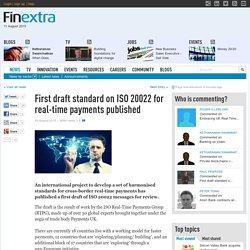 First draft standard on ISO 20022 for real-time payments published