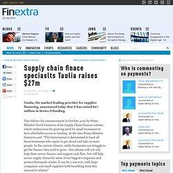 Supply chain finace speciaslts Taulia raises $27m
