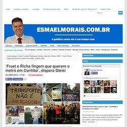 'Fruet e Richa fingem que querem o metrô em Curitiba', dispara Gleisi