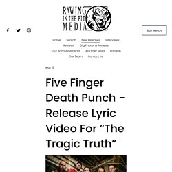 """Five Finger Death Punch - Release Lyric Video For """"The Tragic Truth"""""""