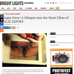 Finger Envy: A Glimpse into the Short Films of VALIE EXPORT - Bright Lights Film Journal