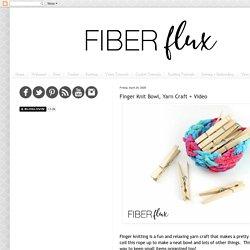 Finger Knit Bowl, Yarn Craft + Video